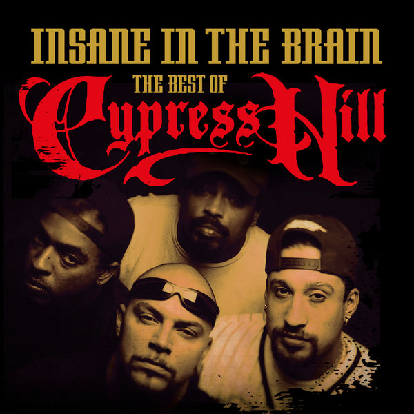 Cypress Hill - Insane In the Brain: The Best of Cypress Hill