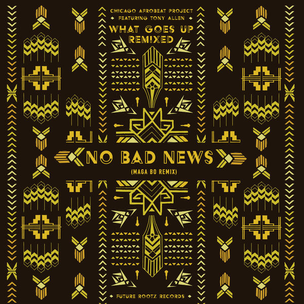 Chicago Afrobeat Project - No Bad News