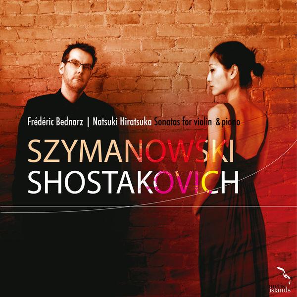 Frédéric Bednarz - Szymanowski & Shostakovich: Sonatas for Violin and Piano