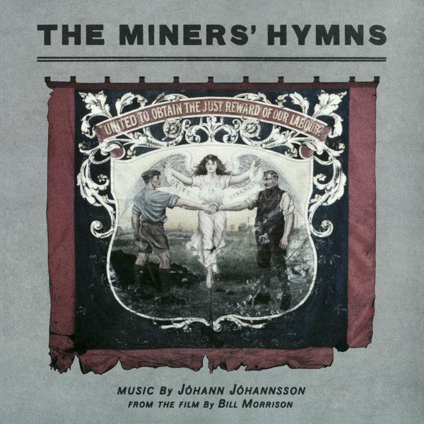 Johann Johannsson - The Miners' Hymns