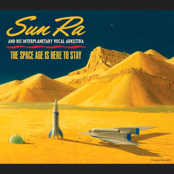 Sun Ra|The Space Age Is Here to Stay