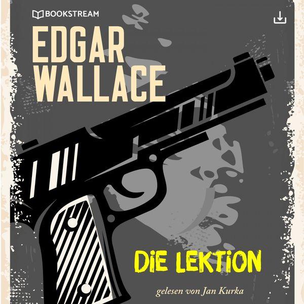 Edgar Wallace - Die Lektion