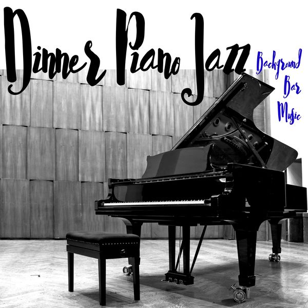 Dinner Piano Jazz - Background Bar Music