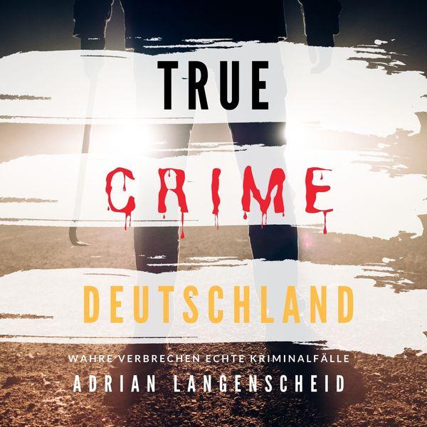 Marius Lex - True Crime Deutschland (Wahre Verbrechen Echte Kriminalfälle)