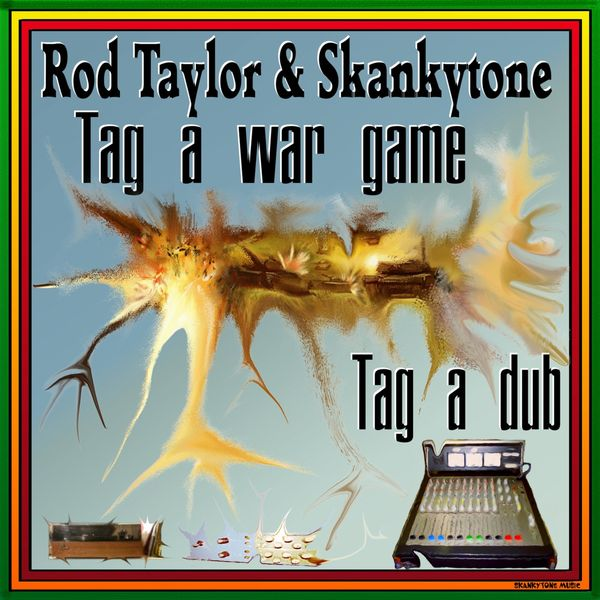 Rod Taylor & Skankytone - Tag a War Game / Tag a Dub