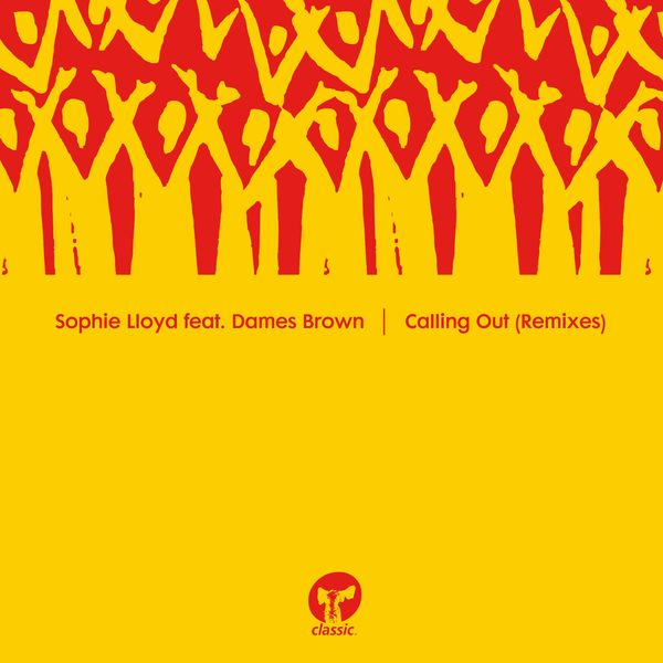 Sophie Lloyd - Calling Out (feat. Dames Brown) [Remixes]