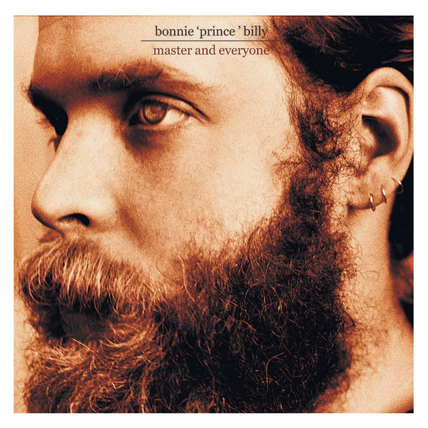 """Bonnie """"Prince"""" Billy - Master And Everyone"""