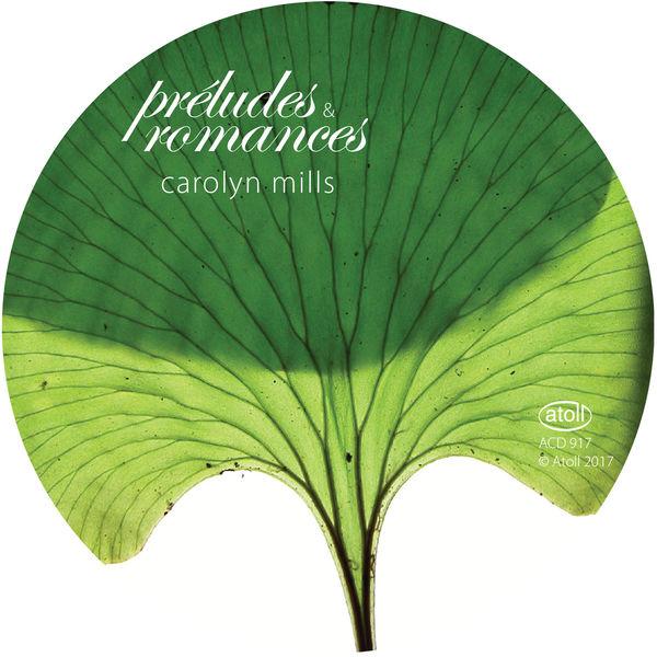 Carolyn Mills - Préludes & Romances