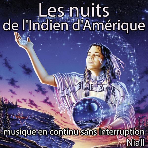 Niall - Les nuits de l'Indien d'Amérique: musique en continu sans interruption