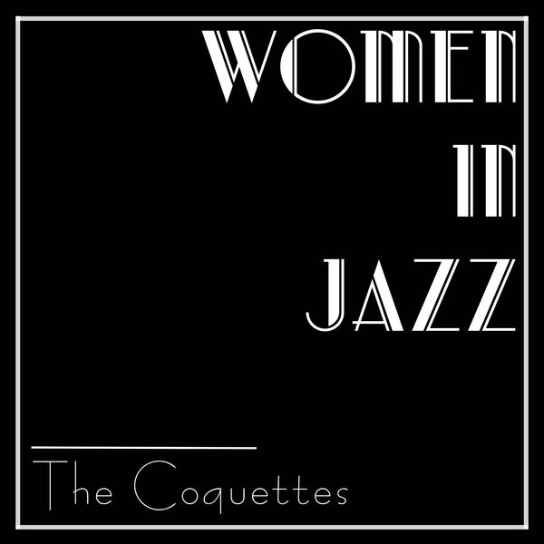 Coquettes - Women In Jazz: The Coquettes