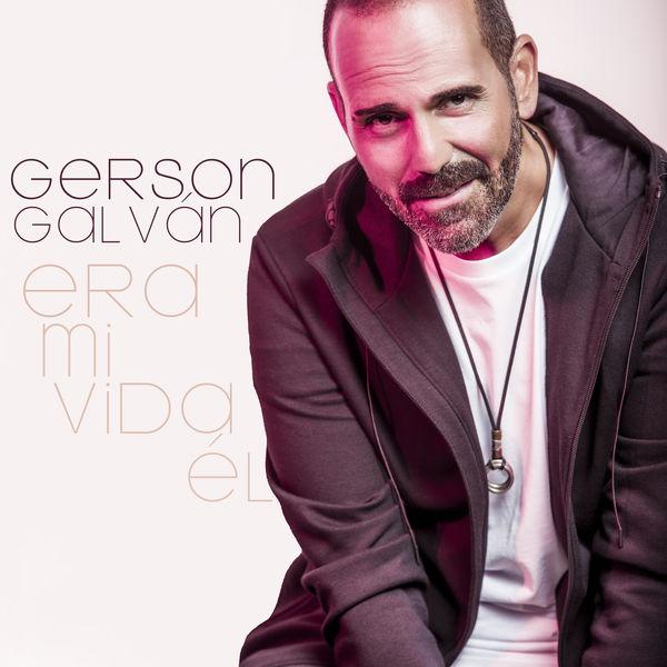 Gerson Galván - Era Mi Vida Él