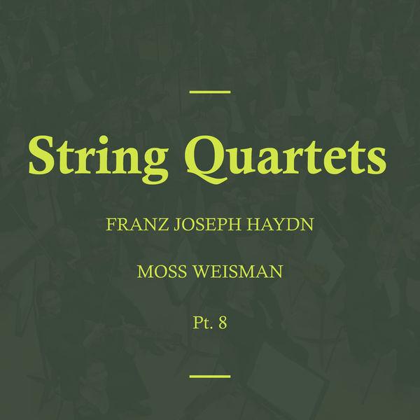 l'Orchestra Filarmonica di Moss Weisman - Haydn: String Quartets, Pt. 8