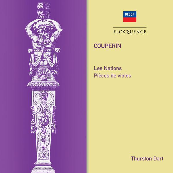 Thurston Dart - Couperin: Les Nations; Pieces de Violes