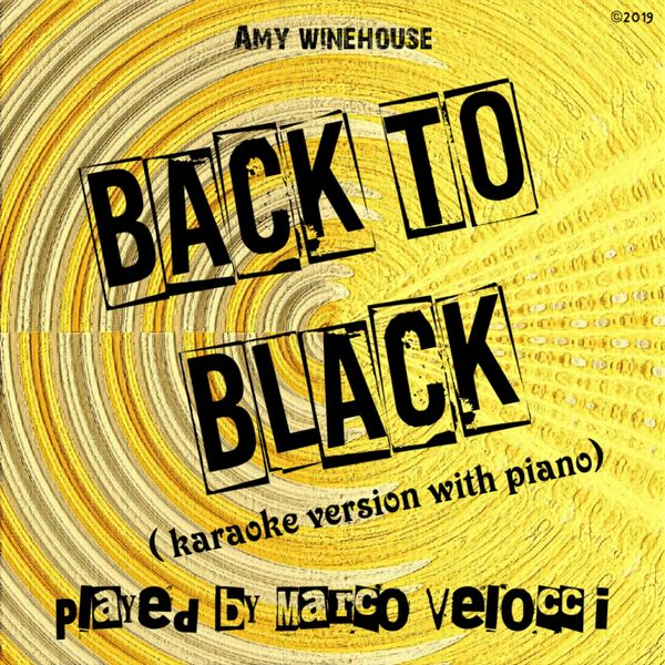 Marco Velocci - Back to Black (Karaoke Version with Piano)