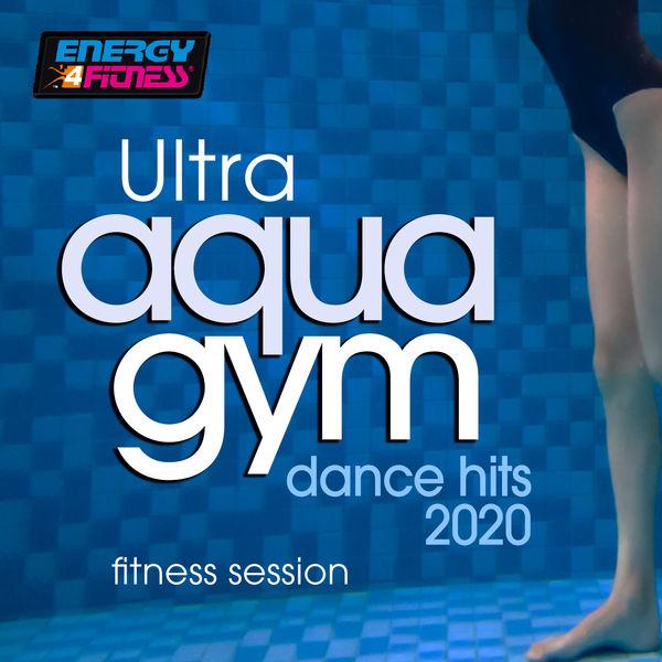 Various Artists - Ultra Aqua Gym Dance Hits 2020 Fitness Session
