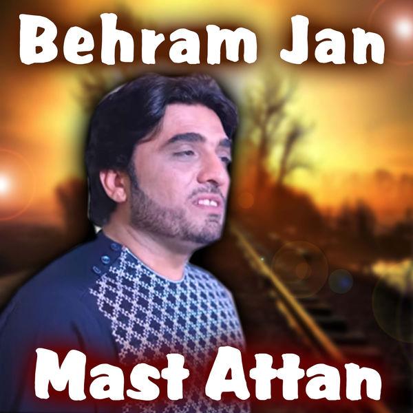 Behram Jan - Mast Attan