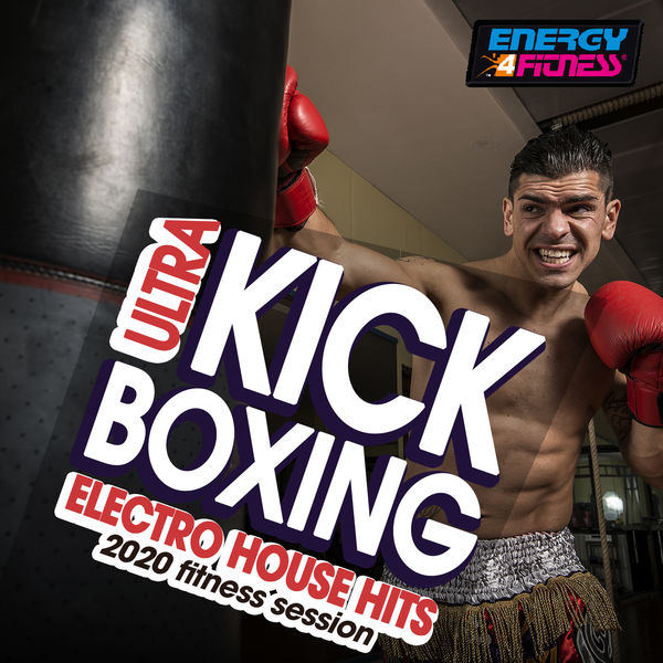 Various Artists - Ultra Kick Boxing Electro House Hits 2020 Fitness Session