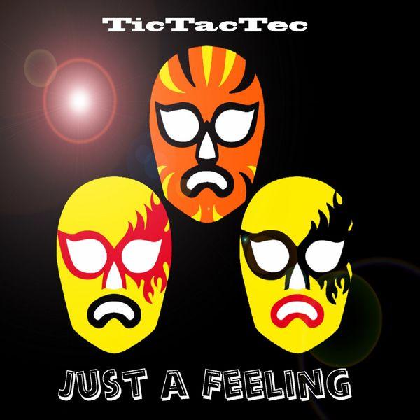 TicTacTec - Just a Feeling