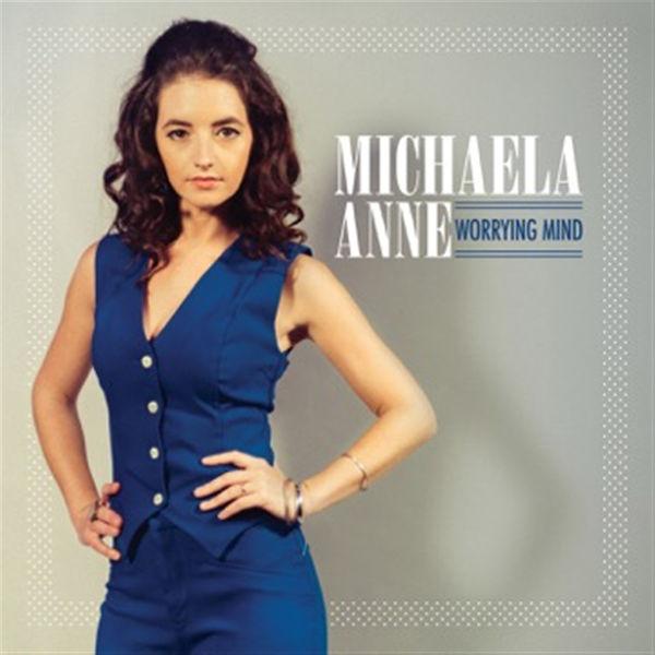 Michaela Anne - Worrying Mind