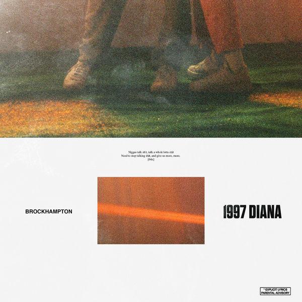 BROCKHAMPTON - 1997 DIANA