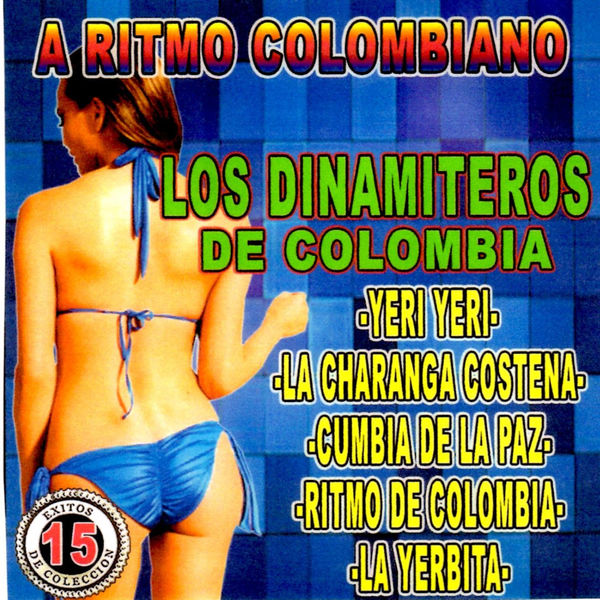 Los Dinamiteros De Colombia - 15 Exitos de Coleccion