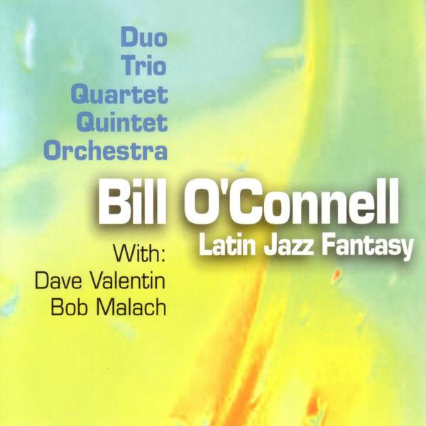 Bill O'Connell - Latin Jazz Fantasy