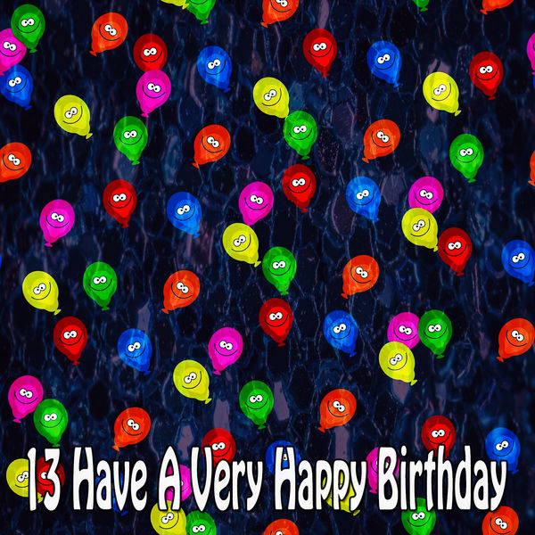 Happy Birthday Band - 13 Have a Very Happy Birthday