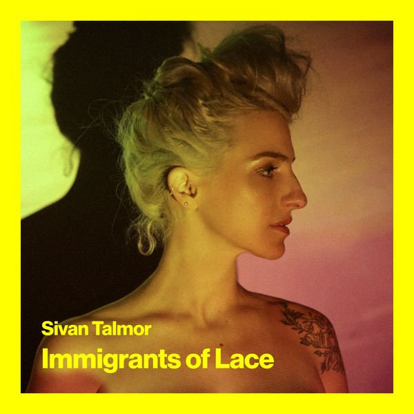 Sivan Talmor - Immigrants of Lace