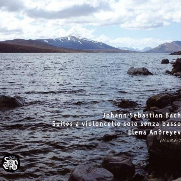 Elena Andreyev - Johann Sebastian Bach - Suites a violoncello solo senza basso - Elena Andreyev