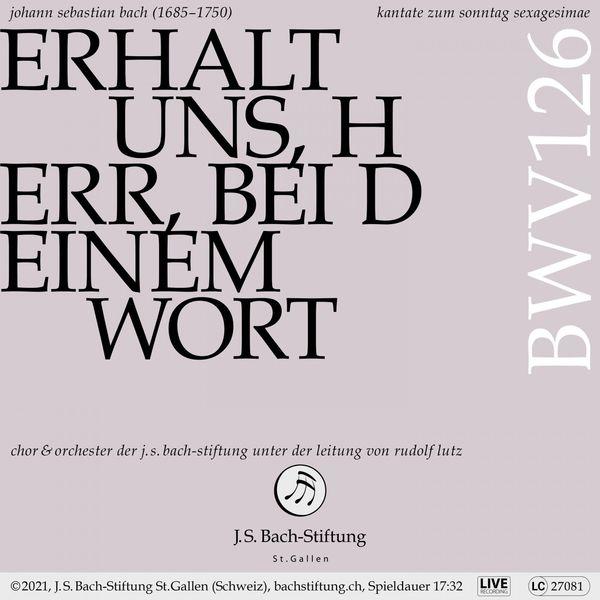 Chor der J.S. Bach-Stiftung|Bachkantate, BWV 126 - Erhalt uns, Herr, bei deinem Wort (Live)