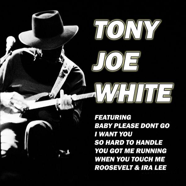 Tony Joe White - Baby Please Don't Go