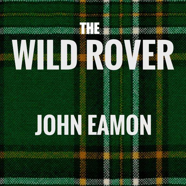 John Eamon - The Wild Rover