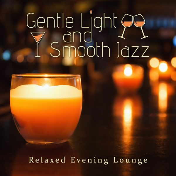 Eximo Blue - Relaxed Evening Lounge - Gentle Light and Smooth Jazz