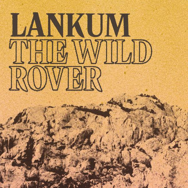 Lankum - The Wild Rover