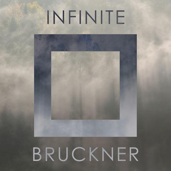 Anton Bruckner - Infinite Bruckner