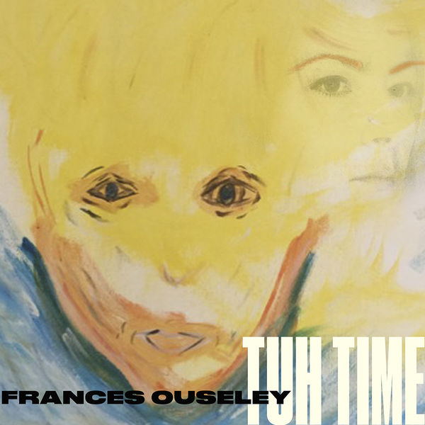 Frances Ouseley - Tuh Time