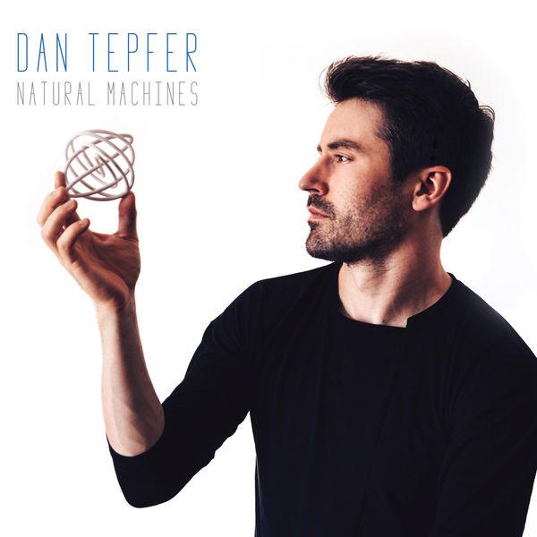 Dan Tepfer - Natural Machines