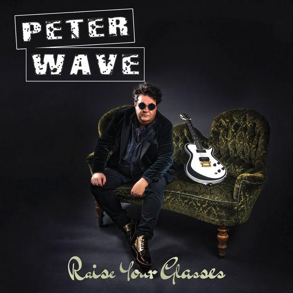 Peter Wave - Raise Your Glasses