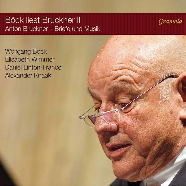 Daniel Linton-France - Böck liest Bruckner, Vol. 2: Briefe und Musik (Live)