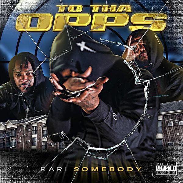Rari Somebody - To Tha Opps