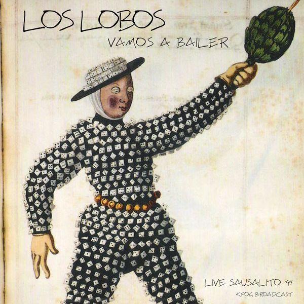 Los Lobos|Vamos A Bailer (Live 1994) (Live)