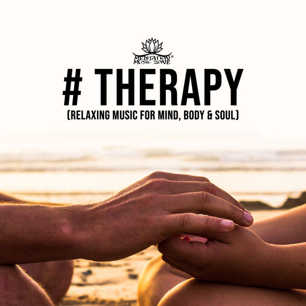 Meditation Music Zone - # Therapy (Relaxing Music for Mind, Body & Soul)