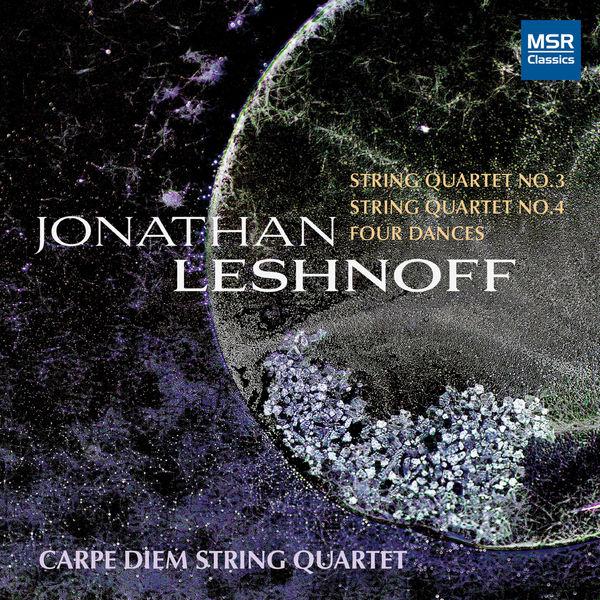 Carpe Diem String Quartet - Leshnoff: String Quartet 3 & 4 - Four Dances