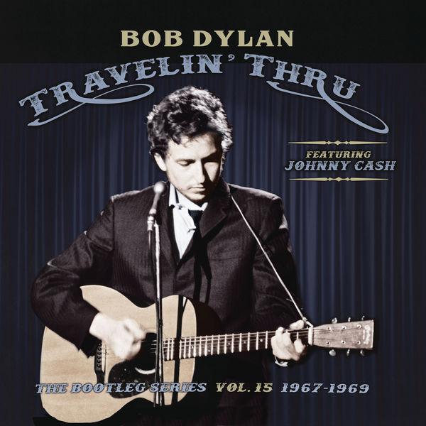 Bob Dylan - Travelin' Thru, 1967 - 1969: The Bootleg Series, Vol. 15