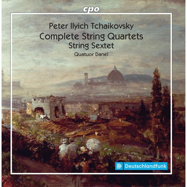 Quatuor Danel|Tchaikovsky : String Quartets - String Sextet