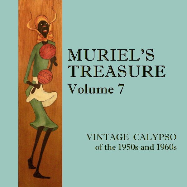 Various Artists - Muriel's Treasure, Vol. 7: Vintage Calypso from the 1950s & 1960s