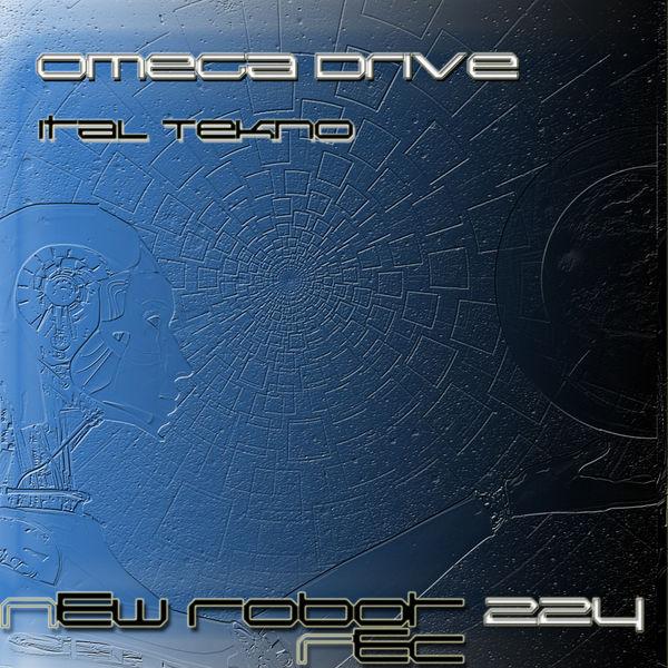 Omega Drive - Ital Tekno