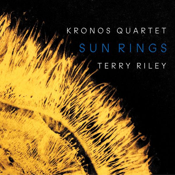Kronos Quartet - Terry Riley: Sun Rings