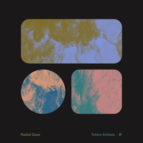 Radial Gaze - Totem Echoes