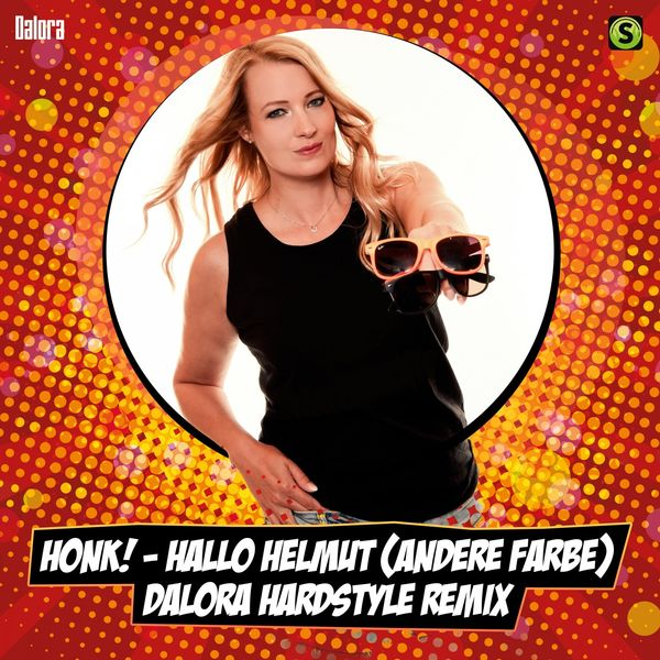 Honk! - Hallo Helmut (Andere Farbe) [Dalora Hardstyle Bootleg]